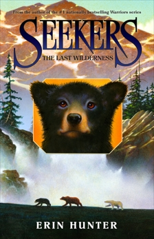 Seekers #4: The Last Wilderness, Hunter, Erin