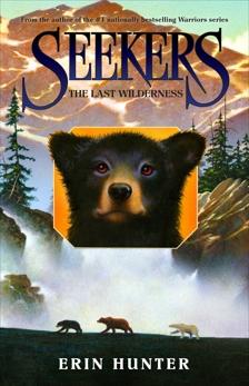Seekers #4: The Last Wilderness, Hunter, Erin