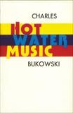 Hot Water Music, Bukowski, Charles