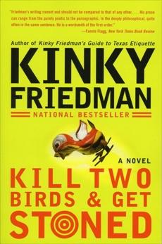 Kill Two Birds & Get Stoned: A Novel, Friedman, Kinky
