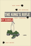The King's Rifle: A Novel, Bandele, Biyi
