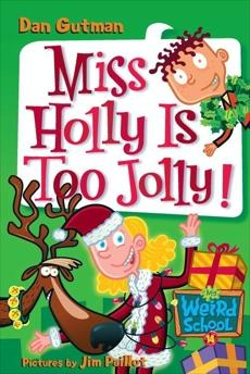My Weird School #14: Miss Holly Is Too Jolly!, Gutman, Dan
