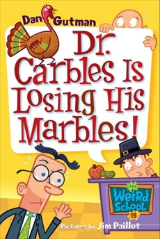 My Weird School #19: Dr. Carbles Is Losing His Marbles!, Gutman, Dan