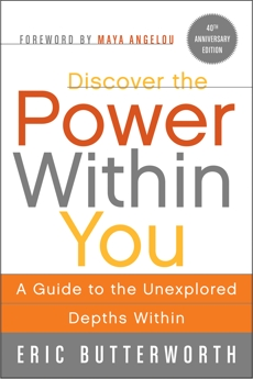 Discover the Power Within You: A Guide to the Unexplored Depths Within, Butterworth, Eric