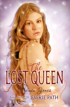 The Faerie Path #2: The Lost Queen: Book Two of The Faerie Path, Jones, Frewin