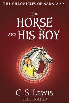 The Horse and His Boy: The Chronicles of Narnia, Lewis, C. S.