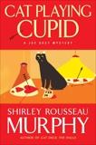 Cat Playing Cupid: A Joe Grey Mystery, Murphy, Shirley Rousseau