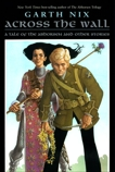 Across the Wall: A Tale of the Abhorsen and Other Stories, Nix, Garth