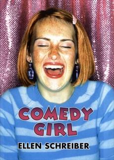 Comedy Girl, Schreiber, Ellen
