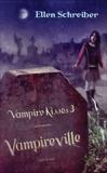 Vampire Kisses 3: Vampireville, Schreiber, Ellen