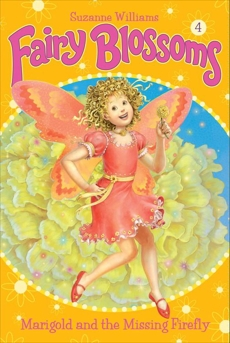Fairy Blossoms #4: Marigold and the Missing Firefly, Williams, Suzanne