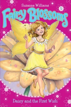 Fairy Blossoms #5: Daisy and the First Wish, Williams, Suzanne