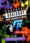Parental Advisory: Music Censorship in America, Nuzum, Eric D.