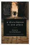 A Disturbance in One Place: A Novel, Kirshenbaum, Binnie