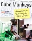 Cube Monkeys: A Handbook for Surviving the Office Jungle, Editors of CareerBuilder.com & Second City Communications
