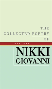 The Collected Poetry of Nikki Giovanni: 1968-1998, Giovanni, Nikki