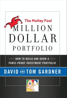 The Motley Fool Million Dollar Portfolio: How to Build and Grow a Panic-Proof Investment Portfolio, Gardner, David & Gardner, Tom