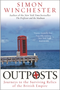 Outposts: Journeys to the Surviving Relics of the British Empire, Winchester, Simon