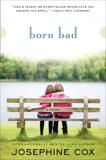 Born Bad: A Novel, Cox, Josephine