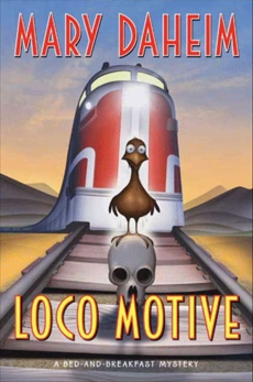 Loco Motive: A Bed-and-Breakfast Mystery, Daheim, Mary