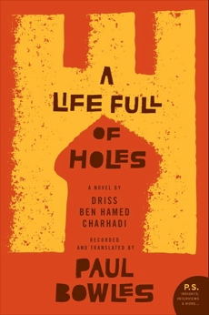 A Life Full of Holes: A Novel Recorded and Translated by Paul Bowles, Layachi, Larbi