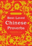 Best-Loved Chinese Proverbs, Lau, Theodora & Lau, Kenneth & Lau, Laura
