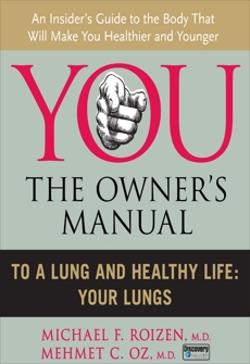 To a Lung and Healthy Life: Your Lungs, Roizen, Michael F. & Oz, Mehmet C.