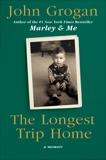 The Longest Trip Home: A Memoir, Grogan, John