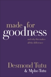 Made for Goodness: And Why This Makes All the Difference, Tutu, Desmond & Tutu, Mpho