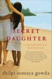 Secret Daughter: A Novel, Gowda, Shilpi Somaya