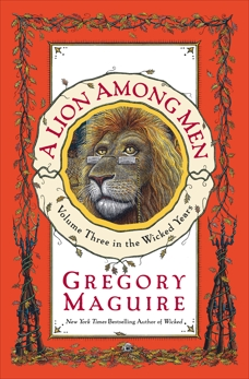 A Lion Among Men: Volume Three in The Wicked Years, Maguire, Gregory