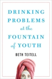 Drinking Problems at the Fountain of Youth, Teitell, Beth