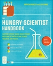 The Hungry Scientist Handbook: Electric Birthday Cakes, Edible Origami, and Other DIY Projects for Techies, Tinkerers, and Foodies, Buckley, Patrick & Binns, Lily