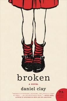 Broken: A Novel, Clay, Daniel