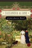 Cassandra and Jane: A Jane Austen Novel, Pitkeathley, Jill
