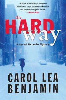 The Hard Way: A Rachel Alexander Mystery, Benjamin, Carol Lea