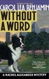 Without a Word: A Rachel Alexander Mystery, Benjamin, Carol Lea