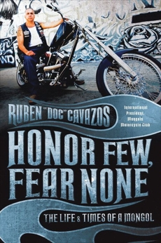 Honor Few, Fear None: The Life and Times of a Mongol, Cavazos, Ruben