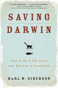 Saving Darwin: How to Be a Christian and Believe in Evolution, Giberson, Karl