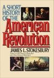 A Short History of the American Revolution, Stokesbury, James L.