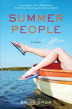 Summer People: A Novel, Groh, Brian