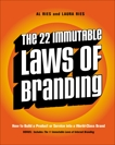 The 22 Immutable Laws of Branding: How to Build a Product or Service into a World-Class Brand, Ries, Al & Ries, Laura
