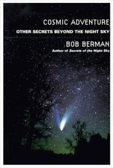 Cosmic Adventure: Other Secrets Beyond the Night Sky, Berman, Bob