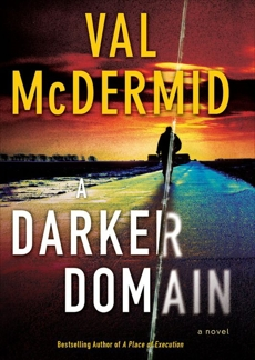 A Darker Domain: A Novel, McDermid, Val