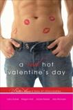 A Red Hot Valentine's Day, Kessler, Jackie & Michaels, Jess & Danes, Lacy & Hart, Megan