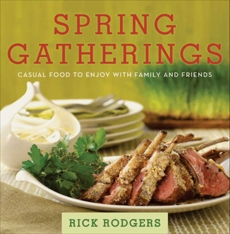 Spring Gatherings: Casual Food to Enjoy with Family and Friends, Rodgers, Rick