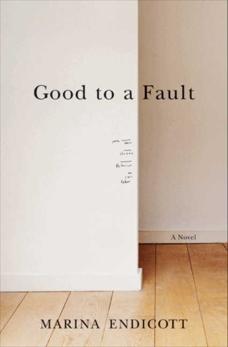 Good To a Fault: A Novel, Endicott, Marina