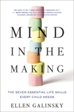 Mind in the Making: The Seven Essential Life Skills Every Child Needs, Galinsky, Ellen