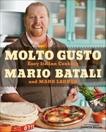 Molto Gusto: Easy Italian Cooking, Batali, Mario