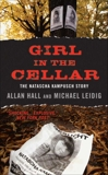 Girl in the Cellar: The Natascha Kampusch Story, Leidig, Michael & Hall, Allan